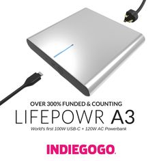 """The new LIFEPOWR A3, world's first USB-C powerbank & wall-outlet! Over 300% funded and counting on IndieGoGo!     #lifepowra3, #indiegogo and #usbc"