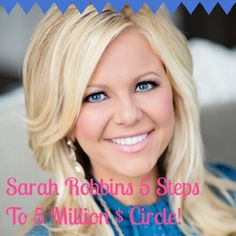 http://www.sarahrobbins.com/5-steps-journey-5-million-dollar-circle-5-years/