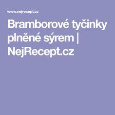 Bramborové tyčinky plněné sýrem | NejRecept.cz Tzatziki