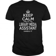 LIBRARY MEDIA ASSISTANT Keep Calm And Let The Handle It T-Shirts, Hoodies, Sweatshirts, Tee Shirts (22.99$ ==> Shopping Now!)