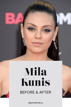 Mila Kunis, before and after.
