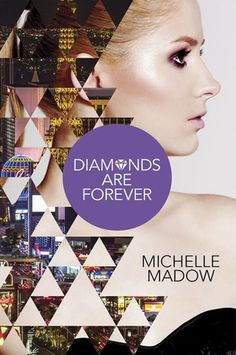 """Cover Reveal: Diamonds are Forever (The Secret Diamond Sisters #3) by Michelle Madow  -On sale  October 27th 2015 by Harlequin Teen  -The Diamond sisters jet to the mountains for spring break, and Savannah's flirt-mance with international pop star Perry Myles continues as her pursuit of stardom succeeds. But is it """"meant to be"""" with Perry, or has the right guy been in front of her eyes this entire time? Meanwhile, Courtney takes the next step with her secret boyfriend..."""
