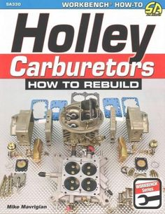 Author Mike Mavrigian guides you through each important stage of the Holley carb rebuilding process, so you have the best operating carburetor for a particular engine and application. In addition, he
