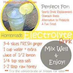 "Make your own homemade ""electrolyte"" drink!  Click for full recipe."