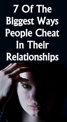 7 Of The Biggest Ways People Cheat In Their Relationships - Life Guide 365 Best Relationship Advice, Life Guide, Deceit, Do Love, We The People, Cheating, Flirting, Fitness Tips, It Hurts