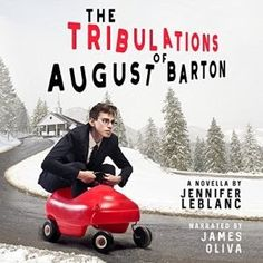 Join us for the #AudioTour with Author Interview and Playlist The Tribulations of August Barton: Author: Jennifer LeBlanc Narrator: James Oliva Genre: Humor #thetribulationsofaugustbarton #humor #comingofage #fiction #jamesoliva #jenniferleblanc @jleblancbooks @wtfrequencypod
