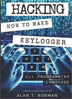 Hacking: How to Make Your Own Keylogger in C++ Programming Language Python Programming, Programming Languages, Computer Programming, Coding Websites, Cool Websites, Computer Coding, Computer Science, Best Hacking Tools, Cyber Security Awareness