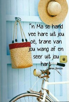 n Ma se hand vee hare uit jou oë, trane van jou wang af en seer uit jou hart. Bible Verses Quotes, Words Quotes, Qoutes, Sayings, Mama Quotes, Parent Quotes, Family Quotes, Meaningful Quotes, Inspirational Quotes