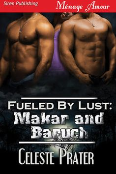 Makar and Baruch (Fueled By Lust #7) by Celeste Prater - #Adult, #Ménage, #Science_Fiction, 5 out of 5 (exceptional)  (June)