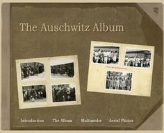 The Auschwitz Album -  the only surviving visual evidence of the process of mass murder at Auschwitz-Birkenau. The photos were taken  Ernst Hofmann or by Bernhard Walter, two SS men whose task was to take ID photos and fingerprints of the inmates. The photos in the album show the entire process except for the killing itself.