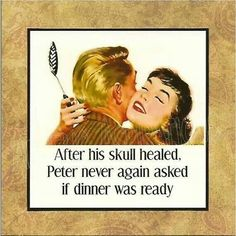 dinner is always done when my husband gets home but this is still funny lol