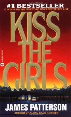 Kiss the Girls (Alex Cross)/James Patterson