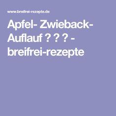 Apfel- Zwieback- Auflauf ⌛ ①  ✿ - breifrei-rezepte