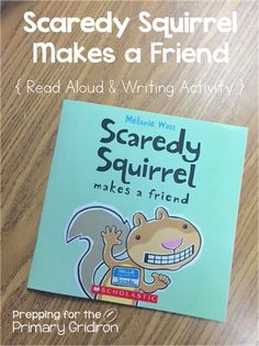 Scaredy Squirrel Makes a Friend {Read Aloud & Writing Activity} - from Prepping for the Primary Gridiron #reading #writing #firstgrade