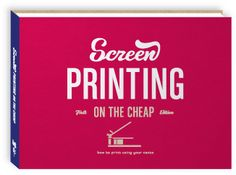Screen Printing On The Cheap is raising funds for Screen Printing: On the Cheap Book on Kickstarter! This DIY book project instructs how to screen print out of your living space and design a semi-professional shop with a modest budget. Books To Read, My Books, Diy Screen Printing, Cheap Books, Create Custom T Shirts, Plastic Art, Web Layout, Book Projects, Make Art