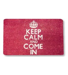 Keep Calm Entrance Mats - I doubt that the menfolk would this in our entryway, but I think it has potential!