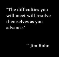 The difficulties you will meet will resolve themselves as you advance