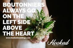 #Boutonniers always go on the left side above the #heart. Find out more in episode 1 of #HookedWeddings a new #WebSeries. #WeddingFlowers