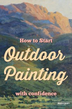 Painting outdoors with confidence. A course for plein air painting beginners. Learn  how to join the plein air painting movement.