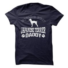WORLDS BEST JAPANESE TERRIER DADDY T-Shirts, Hoodies. Check Price Now ==► https://www.sunfrog.com/Pets/WORLDS-BEST-JAPANESE-TERRIER-DADDY-SHIRT.html?id=41382