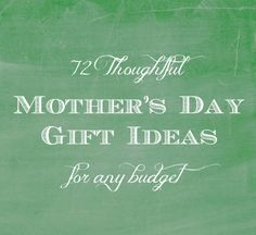 72 Thoughtful Mother's Day Gift Ideas for any budget | onelittleproject.com