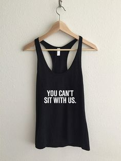 You Can't Sit With Us Print Womens Racerback Tank Top Mean Girls