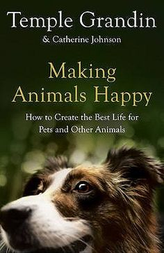 To read - mostly because I'm interested in Temple Grandin  Making Animals Happy