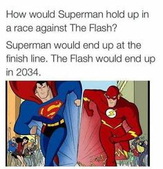 Superman vs Flash. I guess this means that Superman would cross the finish line first...