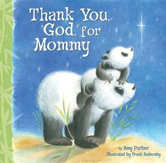 Thank You, God, For Mommy by Amy Parker