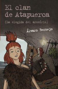 """Llega la segunda parte de """"El clan de Atapuerca"""": La elegida del arcoíris (texto de Álvaro Bermejo, ilustraciones de Álex Fernández Villanueva)"""
