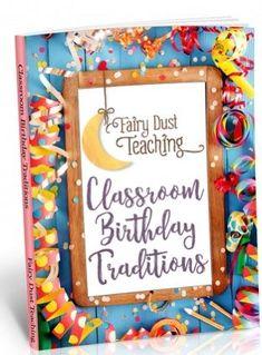 classroom birthday traditions from Fairy Dust Teaching Classroom Birthday, Birthday Board, Preschool Classroom, Kindergarten Activities, Preschool Ideas, Birthday Traditions, Birthday Celebration, Teacher Organisation, Fairy Dust Teaching