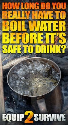 How long do you really have to boil water before it's safe to drink? The answermight surprise you! So how long do you really have to boil water before it's safe to drink?   5 minutes?   10 minutes?   20 minutes?   30 minutes? The correct answer: If you actually … Survival Tips, Survival Stuff, Water Survival, Urban Survival, Survival Mode, Homestead Survival, Wilderness Survival, Survival Fishing, Outdoor Survival