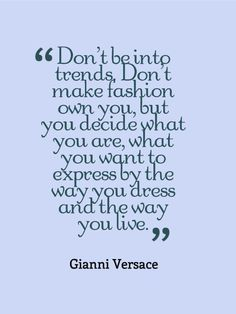 Bnw Style Quotes By Anna Wintour Create Your Own Style Let It Be Unique For Yourself Yet