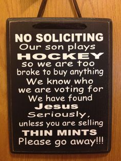 No soliciting wood sign. Our son plays hockey we are too broke to buy anything. Hockey mom.   by allstickeredup, $20.00