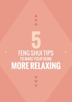 Five Feng Shui tips to make your home more relaxing