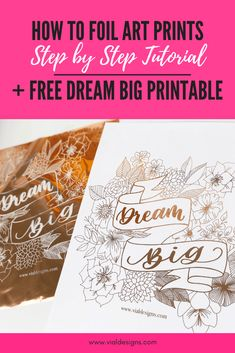 How To Foil Art Prints - Diy Tutorial By Vial Designs How To Make Gold Foil Prints Diy Gold Foil Printing Free Dream Big Printable Hand Lettering For Beginners, Calligraphy For Beginners, Hand Lettering Tutorial, Learn Calligraphy, Calligraphy Quotes, Gold Foil Print, Foil Prints, Framed Art Prints, Art Projects For Teens