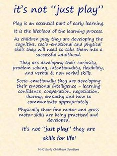 """""""It's Not Just Play"""" (from MHC Early Childhood Solutions) - this is why early childhood educators do more than just 'play'."""