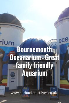 Bournemouth Oceanarium. Family friendly Aquarium. Day out review. Day out UK kids. Bucket list.