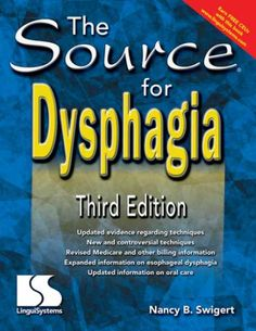 """""""The Source for Dysphagia"""". I love this book-so helpful!  Pinned by SOS Inc. Resources.  Follow all our boards at http://Pinterest.com/sostherapy for therapy resources."""