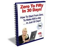 Zero to Fifty in 30 Days. Download free at TubaLoad.com I will show you exactly how to do it, step-by-step in easy to understand language. If you can understand English, you can make money with my system! There are just 6 simple steps to this system that you will find beneficial.