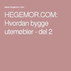 HEGEMOR.COM: Hvordan bygge utemøbler - del 2