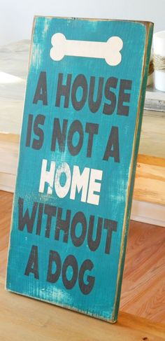 A House Is Not A Home Without A Dog - Heavily Distressed Wood Sign - Customizable - Turquoise, Black and White on Etsy, $45.00