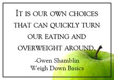 Weigh Down Basics: Join those who have lost their excess weight permanently; learn how to eat regular foods and end emotional eating!