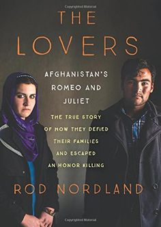 The Lovers. An account illuminating the ongoing debate about women's rights in the Muslim world documents the true story of how two people from different Afghani tribes pursued marriage against Islamic law and remain in hiding from relatives who would kill them to restore family honor.