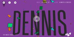 DENNIS: A Music Video - Site of the Day June 13 2015