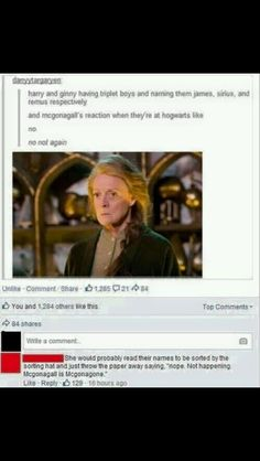 Harry and Ginny Have Triplets Named James, Sirius, and Lupin. McGonagall Quits