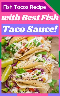 Our all-time favorite Fish Tacos recipe! These are loaded with fresh ingredients and perfectly seasoned plump fish. fish tacos, seafood, dinner recipes, summer recipes Taco Sauce Recipes, Best Fish Taco Recipe, Best Salmon Recipe, Best Shrimp Recipes, Lobster Recipes, Salmon Recipes, Fish Recipes, Seafood Recipes, Dinner Recipes