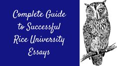 Complete Guide to Successful Rice University Essays What Makes You Unique, Rice University, College Essay, College Admission, Writing Skills, Success