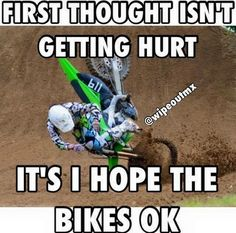 Bahaha reminds me of when brayden broke his ankle all he cared about was the damn bike!