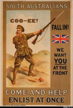 This South Australian First World War recruitment poster appeals to patriotic sentiments by using the nationally recognised call of 'Coo-ee'. Ww1 Posters, Posters Australia, M109, Australian Vintage, Australian Bush, Propaganda Art, Anzac Day, World War One, World History